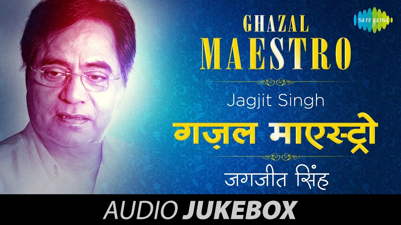 Jagjit Singh Ghazal Maestro | Full Song | Jukebox - Best ...