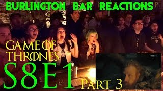 "Game Of Thrones // Burlington Bar Reactions // S8E1 ""Winterfell"" Part 3!"