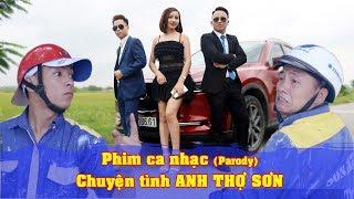 Phim Ca Nhạc CHUYỆN TÌNH ANH THỢ SƠN | Nhạc Chế Hài | Thành Xeko - Thái Dương