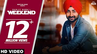 RANJIT BAWA : Weekend (Full Video) Rav Hanjra | Snappy | New Songs 2018 | White Hill Music