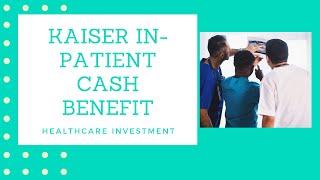 download lagu Kaiser In-patient Cash Benefit gratis