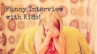 Interview with Kids