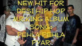 PEHLA DOSRA PYAR ft. MR.KING DesI HiP HoP ..KING..