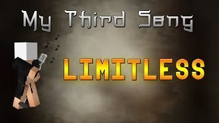 "MY 3RD SONG - ""Limitless"""