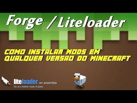 Como Instalar Mods Em Qualquer Versão Do Minecraft !!! (Forge/Liteloader)