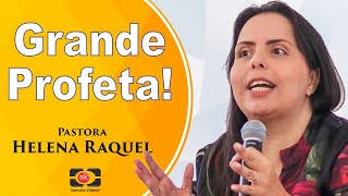 Pastora Helena Raquel - Levantou-se um grande profeta