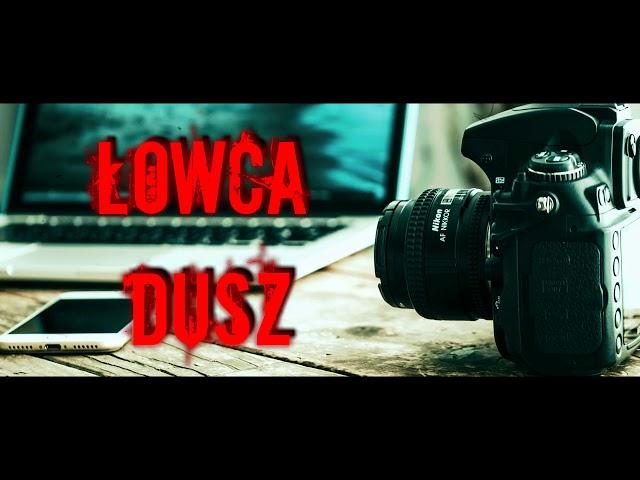 Łowca Dusz - CreepyPasta (PL)