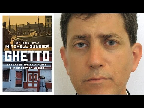 Mitchell Duneier on Ghetto: The Invention of a Place... | 2016 L.A. Times Festival of Books