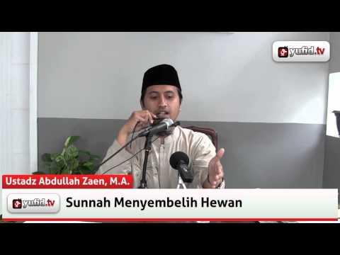 Panduan Qurban: Sunnah Menyembelih Hewan (Video) - Ustadz Abdullah Zaen, M.A.