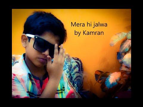 Mera Hi Jalwa || Dance By || Kamran