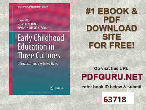 Early Childhood Education in Three Cultures China, Japan and the United States New Frontiers of Educ