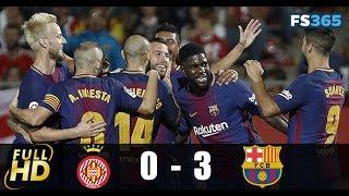 Girona vs Barcelona 0 - 3 - Highlights & Goals - 23 September 2017