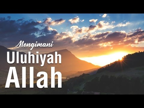 Mengimani Uluhiyahnya Allah (Bag.2) #3 - Ustadz Khairullah Anwar Luthfi