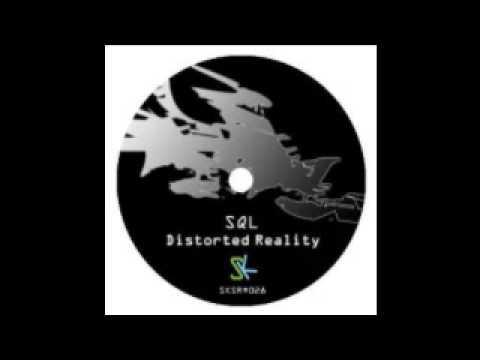 SQL - Distorted Reality (Original Mix)