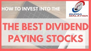How to invest into the Best Dividend Stocks 💪 in Bursa M'sia & anywhere in the world (updated 2018)