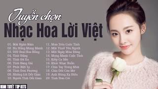 Nhạc Hoa Lời Việt Bất Hủ Thế Hệ 8x 9x Ai Cũng Mê - LK Nhạc Hoa Lời Việt Làm Xao Xuyến Nhiều Con Tim