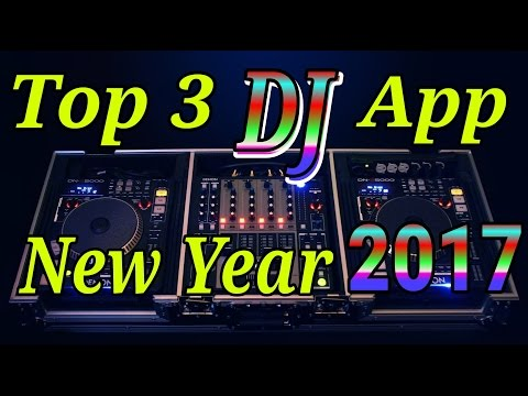 Top 3 Best Dj App For Android 2017 End of Year