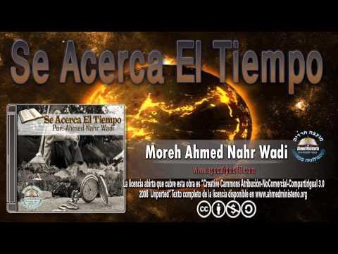 64 Se acerca el tiempo   Moreh Ahmed Nahr Wadi