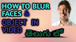 [Telugu]|How to blur face in video|How to blur object in video|In android|2017|