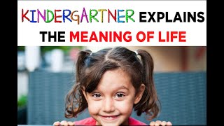 The Meaning of Life, explained by 3rd Graders