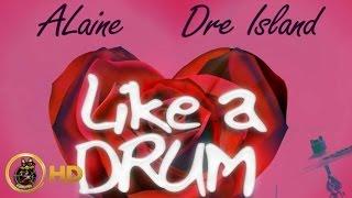 Alaine Dre Island Like A Drum November 2015