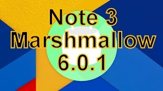 [SM-N900T/SM-N9005] How to Update & Install Android 6.0 Marshmallow on Samsung Galaxy Note 3