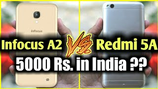 Infocus A2 vs Redmi 5A - Which one is Best under 5,000 Rs. in India ???