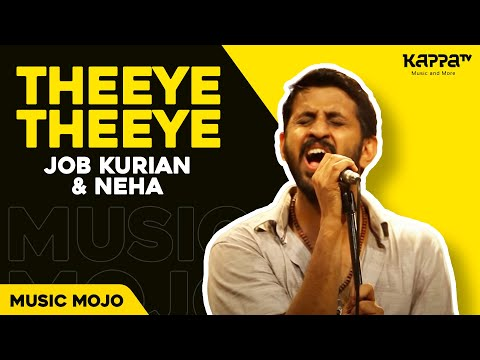 Theeye Theeye by Job & Neha - Music Mojo - Kappa TV