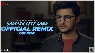 Baarish Lete Aana - Official Remix   DJ Lijo-DJ Chetas   Darshan Raval   Indie Music   Sony Music
