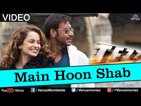 Main Hoon Shab Full Song : Tezz