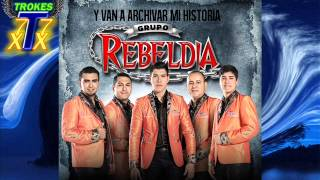 "MIX Grupo Rebeldia Disco Completo ""Y Van Archivar Mi Historia"" CD Album 2014"
