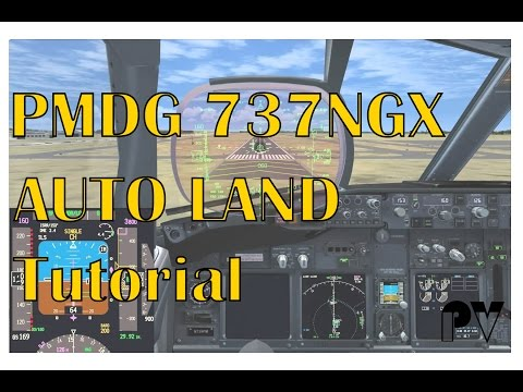 PMDG 737 NGX [AUTOLAND TUTORIAL] (Quick and Dirty)