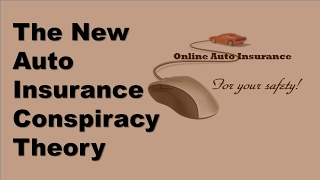 The New Auto Insurance Conspiracy Theory | Conspiracy Theories Do Not Apply
