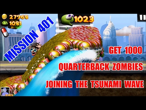 Zombie Tsunami:Mission 401 Get 1000 Quarterback Zombies On The Tsunami Wave.
