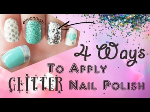 ❤ 4 Different Ways to Apply Glitter Nail Polish ❤