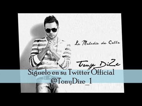 Tony Dize nueva version