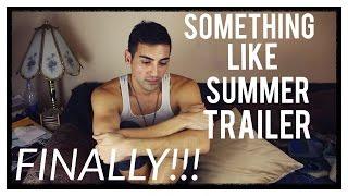 SOMETHING LIKE SUMMER - MOVIE TRAILER REACTION!!!