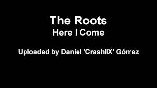 The Roots - Here I Come
