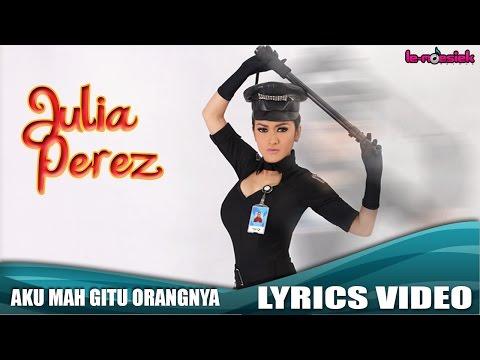 download lagu Julia Perez - Aku Mah Gitu Orangnya gratis