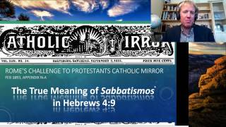 Is Rome Correct? Rome's Challenge to Protestants: The True Meaning of Sabbatismos Hebrew 4:9