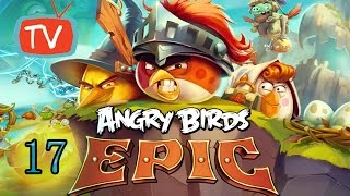 Angry Birds Epic - Part 17 Wizpig