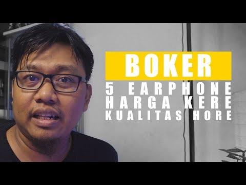 #BOKER 6 : Rekomendasi 5 Earphone Kere Dengan Kualitas Hore | #KereHore Part 1