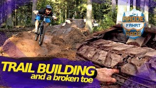 NEW TRAIL BUILDING PROJECT with Noah Grossman + broken Toe