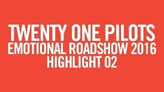 twenty one pilots: ERS2016 [Highlight 02]