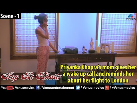 Priyanka Chopras mom gives her a Wake Up Call (Aap Ki Khatir)