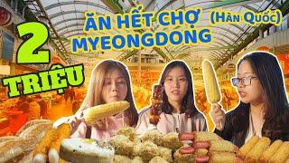 100K WON (2 Triệu) Ăn sạch chợ đêm Myeongdong Hàn Quốc