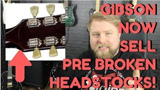 Rage Time! - Gibson Now Selling Pre-Broken Headstocks? Another Marketing Fail
