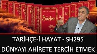 Prof. Dr. Şener Dilek - Tarihçe-i Hayat - Sh295 - Dünyayı Ahirete Tercih Etmek
