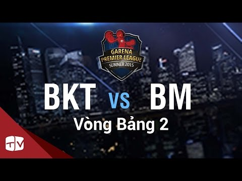 [video][04.08.2015] BKT vs BM [GPL Hè 2015 ][Vòng Bàng 2]