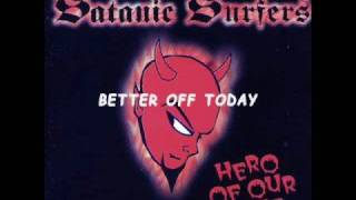 Watch Satanic Surfers Better Off Today video